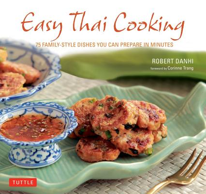 Easy Thai Cooking By Danhi, Robert/ Trang, Corinne (FRW)