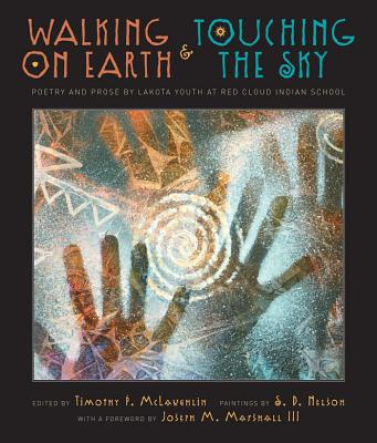 Walking on Earth and Touching the Sky By Mclaughlin, Timothy P. (EDT)/ Nelson, Stephen D. (ILT)/ Marshall, Joseph (FRW)